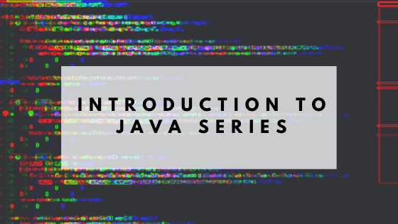 Introduction to Java YouTube Series