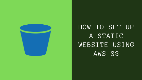 Setting Up a Static Website Using AWS S3