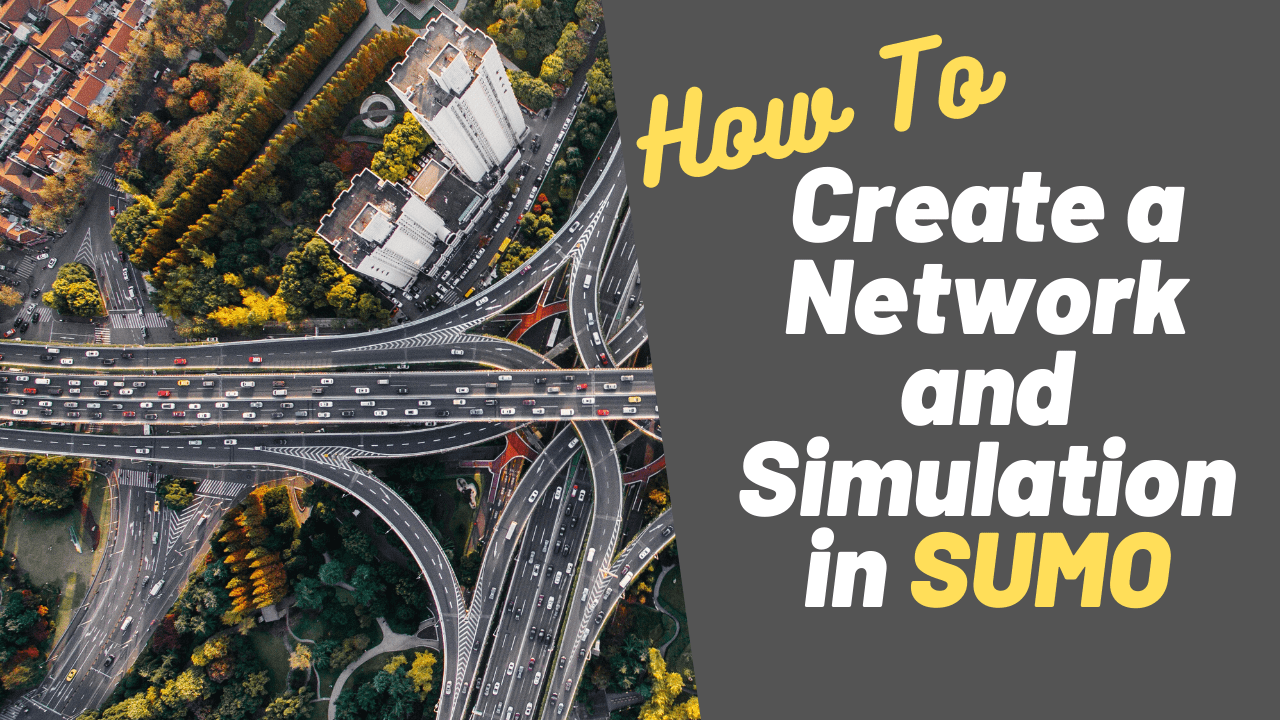How To Create a Network and Simulation in SUMO